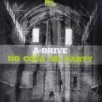 A-Drive - No Coca No Party