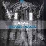 Haze - Black Magic