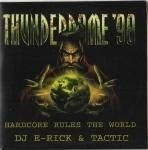 DJ E-Rick & Tactic - Thunderdome '98 Hardcore Rules The World (CDS)