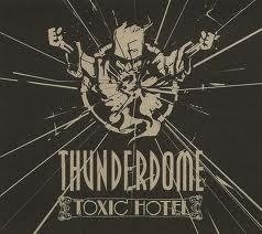 Thunderdome Toxic Hotel