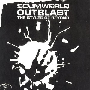 Outblast - Scumworld / The Styles Of Beyond