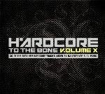 Various - Hardcore To The Bone 10