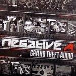 Negative-A - Grand Theft Audio