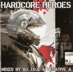 DJ J.D.A. & Negative A - Hardcore Heroes