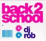 Dj Rob - Back 2 School