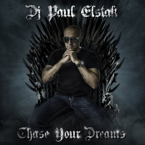 Paul Elstak - Chase Your Dreams