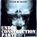 Randy - Under Construction Part 2
