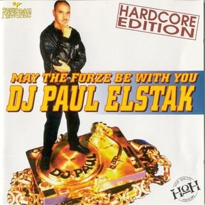 DJ Paul Elstak - May The Forze Be With You (Hardcore Edition)