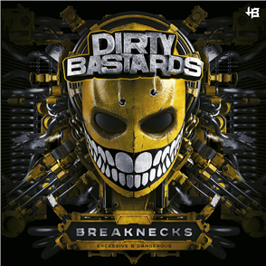 Dirty Bastards - Breaknecks