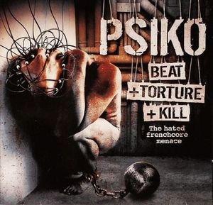 Psiko - Beat +Torture +Kill