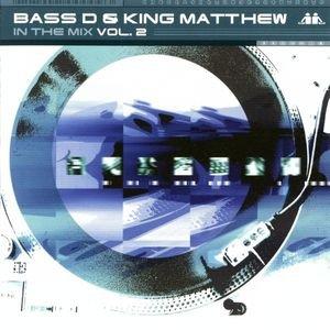 Bass-D & King Matthew - In The Mix 2