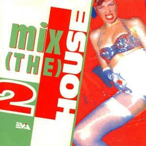 Mix The House 2