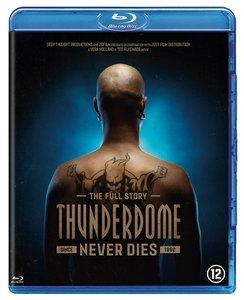 Thunderdome - Never Dies (BLURAY)