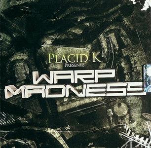 Placid K - Warp Madness