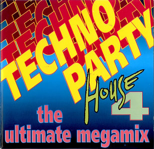 Techno Party 4 House - The Ultimate Megamix