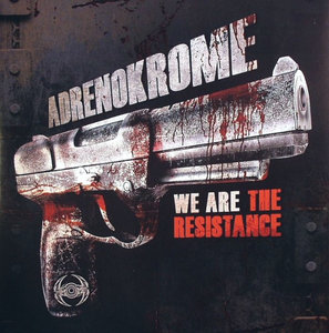 Adrenokrome - We Are The Resistance