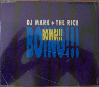 Dj Mark & The Rich - Boing!!! (CDM)