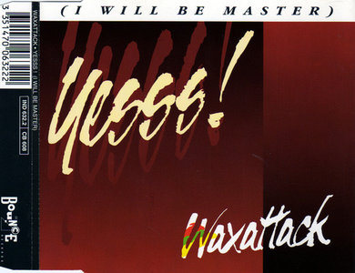 Waxattack - Yesss! I Will Be Master (CDM)