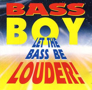 Bass Boy - Let The Bass Be Louder (CDM)