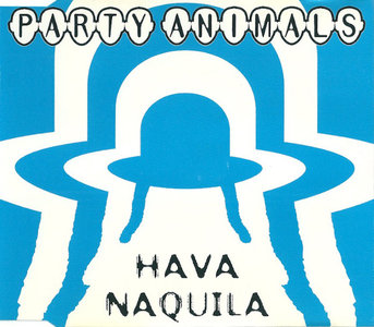 Party Animals - Have Naquila (CDM)