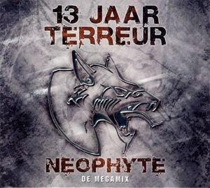 Neophyte - 13 Jaar Terreur De Megamix